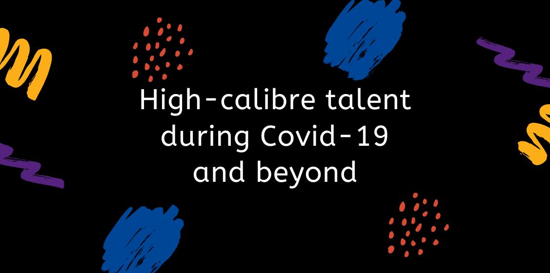 High calibre talent